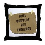 Will Convert For Evidence Throw Pillow