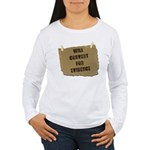 Will Convert For Evidence Women's Long Sleeve T-Sh