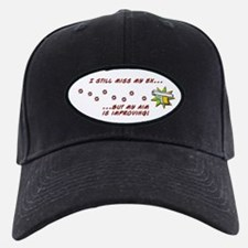 Still Miss My Ex...Aim is Improving Baseball Hat