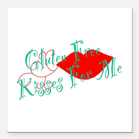 "Gluten Free Kisses For Me Square Car Magnet 3"" x 3"