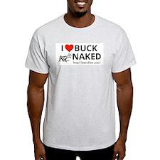 I love Buck Naked T-Shirt