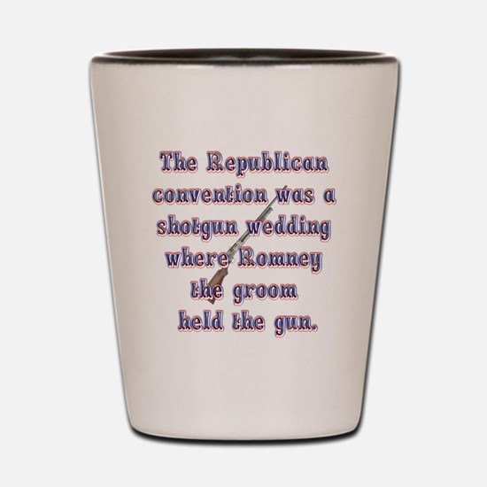 Romneys Shotgun Wedding Shot Glass