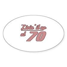 Livin' 70th Birthday Stickers
