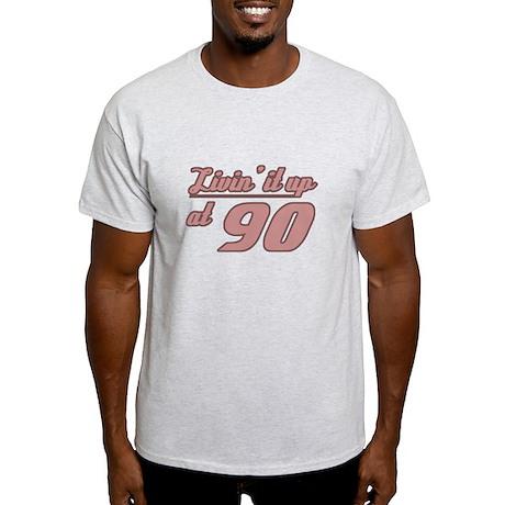 Livin' 90th Birthday Light T-Shirt