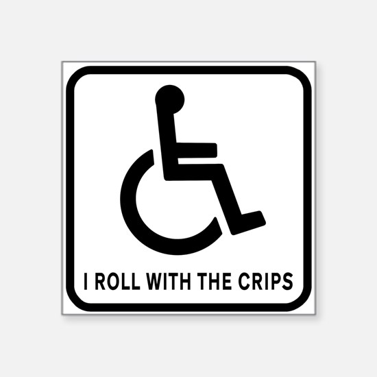 "I Roll With the Crips Square Sticker 3"" x 3"""