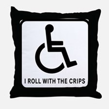 I Roll With the Crips Throw Pillow
