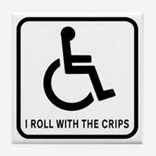 I Roll With the Crips Tile Coaster