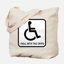 I Roll With the Crips Tote Bag