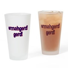Ermahgerd! Gerd! Drinking Glass