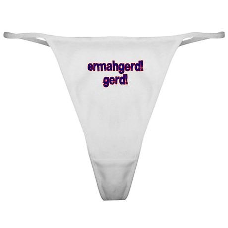 Ermahgerd! Gerd! Classic Thong