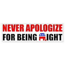 """""""Never Apologize"""" Bumper Bumper Sticker"""