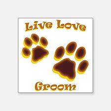 "Live Love Groom Square Sticker 3"" x 3"""
