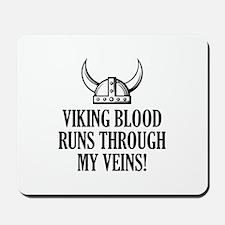 Viking Blood Runs Through My Veins! Mousepad