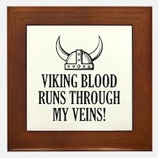 Viking Blood Runs Through My Veins! Framed Tile