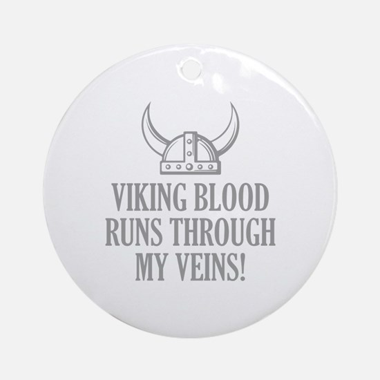 Viking Blood Runs Through My Veins! Ornament (Roun