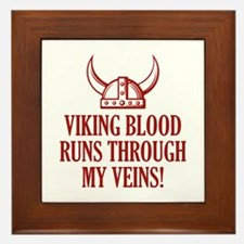 Viking Blood Runs Through My Veins! Framed Tile