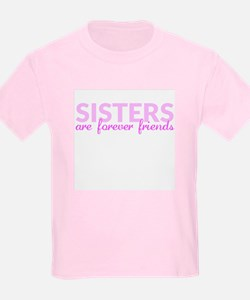 Sisters are Forever Friends Kids T-Shirt