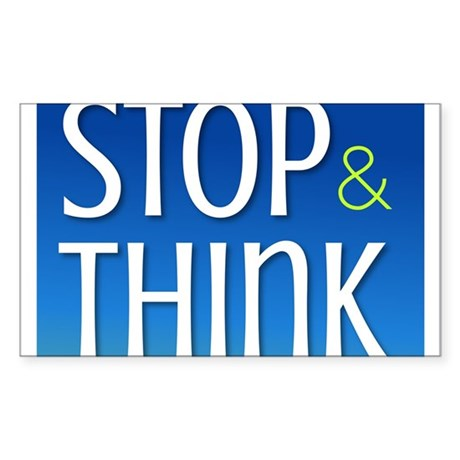 Stop Think Sticker (Rectangle)
