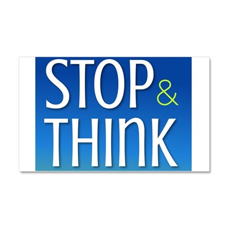 Stop Think Car Magnet 20 x 12