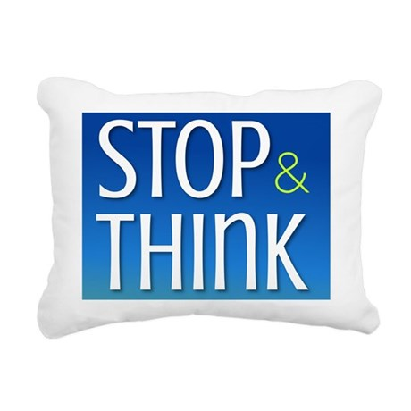 Stop Think Rectangular Canvas Pillow