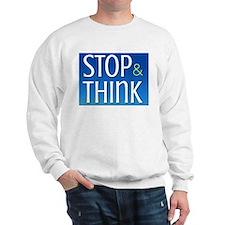 Stop Think Sweatshirt