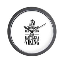 Leif Ericson Day - Party Like A Viking Wall Clock