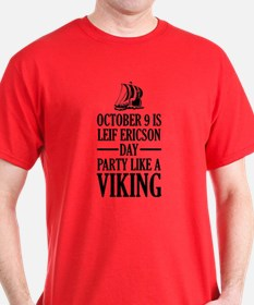 Leif Ericson Day - Party Like A Viking T-Shirt