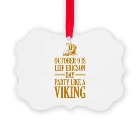 Leif Ericson Day - Party Like A Viking Picture Orn