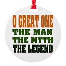 O Great One The Legend Ornament