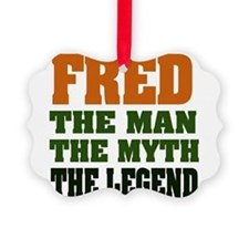 Fred The Legend Ornament