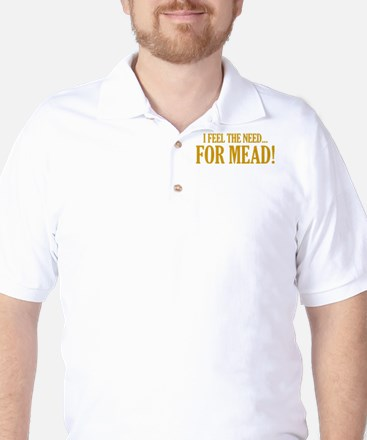 The Need For Mead Golf Shirt