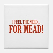 The Need For Mead Tile Coaster