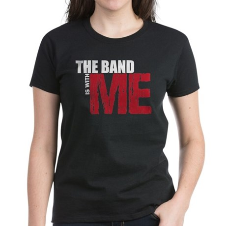The Band Is With ME Women's Dark T-Shirt