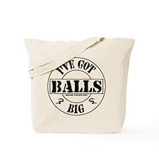 Ive Got Big Balls Tote Bag