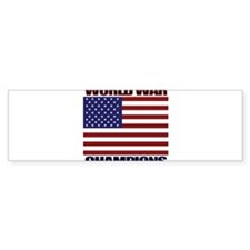 World War Champions Bumper Sticker