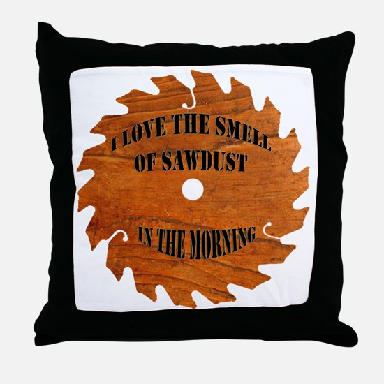 Sawdust in the Morning Throw Pillow