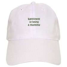 Happiness is being a Mommy Baseball Cap