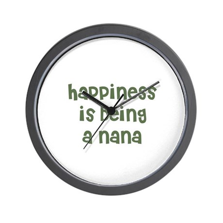 Happiness is being a Nana Wall Clock