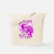 Pitties for Titties Tote Bag