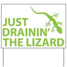 Drainin the lizard Yard Sign