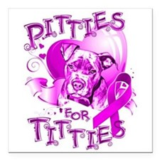 """Pitties for Titties Square Car Magnet 3"""" x 3&"""