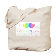 I Mustache You a Rainbow Question Tote Bag