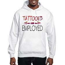 Tattooed and Employed Hoodie Sweatshirt