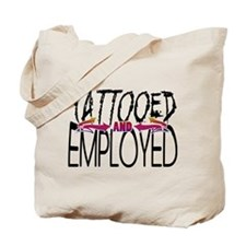 Tattooed and Employed Tote Bag