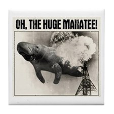 Oh, The Huge Manatee! Tile Coaster