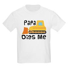 Papa Digs Me T-Shirt