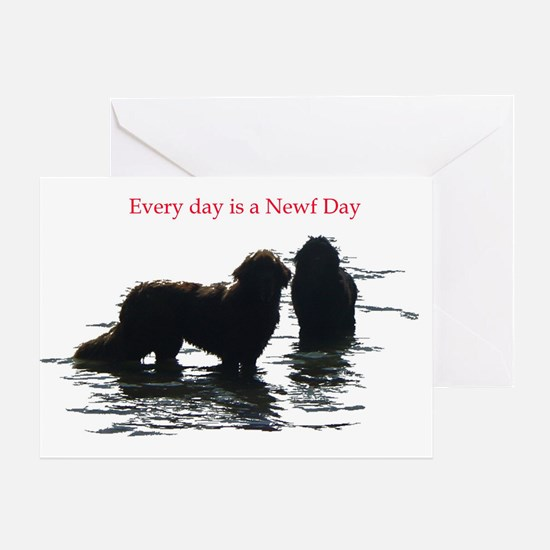 Every day is a Newf Day Greeting Card