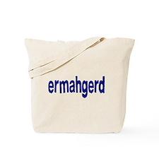 Ermahgerd! Its mah fevert thing ta seh! Tote Bag
