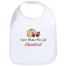 Dont Make Me Call Abuelita Bib