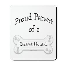 Proud Parent of a Basset Hound Mousepad